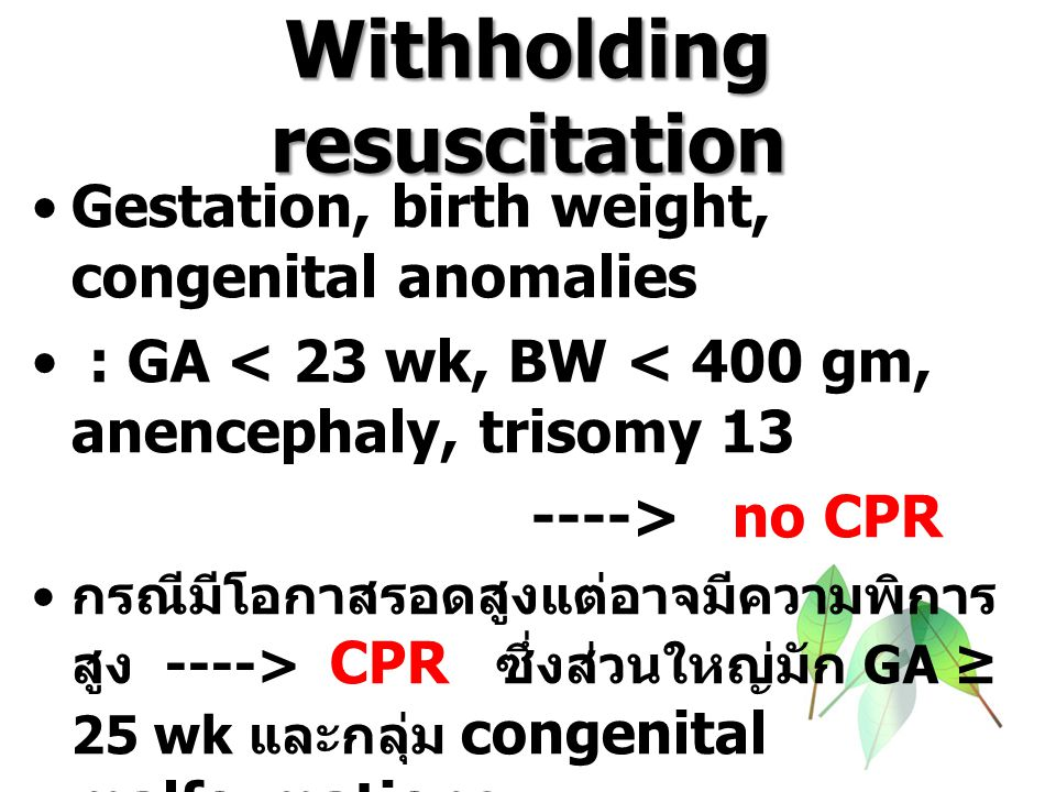 Discontinuing resuscitative effort Without signs of life ( heart beat + respi.