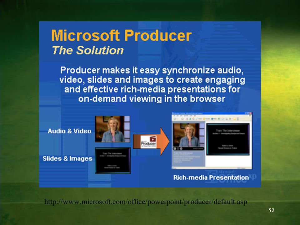 52 http://www.microsoft.com/office/powerpoint/producer/default.asp