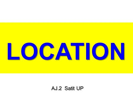 LOCATION AJ.2 Satit UP. D C 1 B A F 5 6 K 2 3 4 7.
