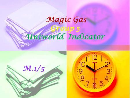 Magic Gas Group 5 Uniworld Indicator Magic Gas Group 5 Uniworld IndicatorM.1/5.