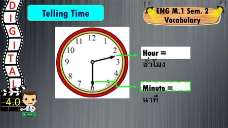 D I G I T A L 4.0 Telling Time ENG M.1 Sem. 2 Vocabulary