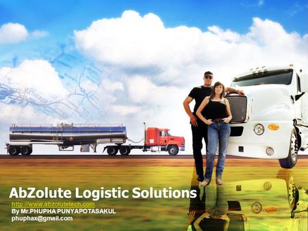 AbZolute Logistic Solutions  By Mr.PHUPHA PUNYAPOTASAKUL
