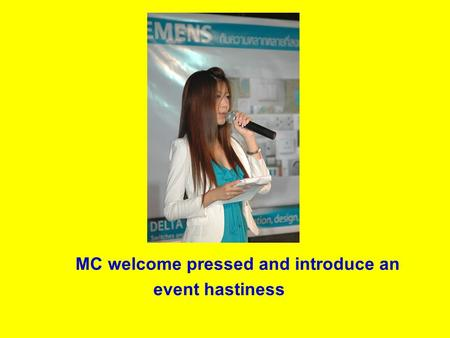 MC welcome pressed and introduce an event hastiness.