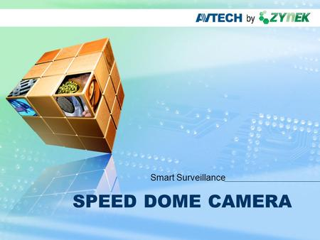 LOGO www.themegallery.com SPEED DOME CAMERA Smart Surveillance.
