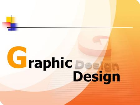 Graphi c Design.