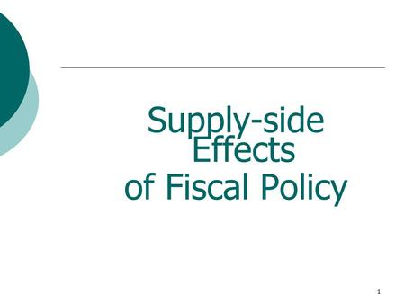 1 Supply-side Effects of Fiscal Policy. 2 ทบทวนวรรณกรรม  Demand Side Effects  Keynesian approach และ Crowding out  Multiplier effect on AD  ราคาที่คงที่และความสามารถที่ยังเหลือ.