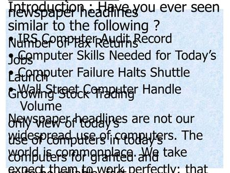 1 Introduction to System Development Introduction : Have you ever seen newspaper headlines similar to the following ? • IRS Computer Audit Record Number.