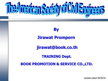 By Jirawat Promporn TRAINING Dept. BOOK PROMOTION & SERVICE CO.,LTD. Update Latest 08/05/51.