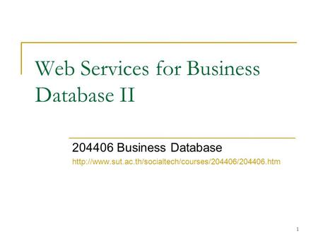 1 Web Services for Business Database II 204406 Business Database