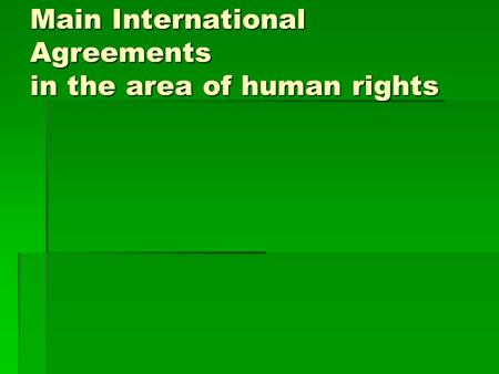 Main International Agreements in the area of human rights.