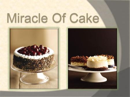 Miracle Of Cake.