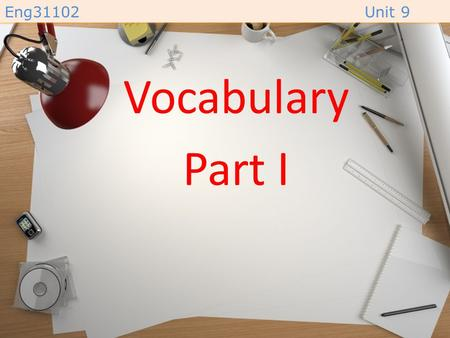 Eng31102Unit 9 Vocabulary Part I Eng31102Unit 9 filthy (adj.) /ˈfɪlθi/ –extremely dirty. –( สกปรกมาก )