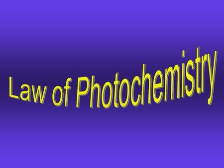 Law of Photochemistry.