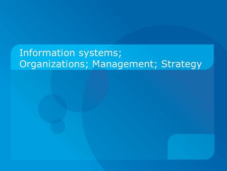 Information systems; Organizations; Management; Strategy.