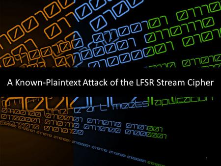 A Known-Plaintext Attack of the LFSR Stream Cipher 1.