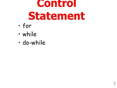 Control Statement for while do-while.
