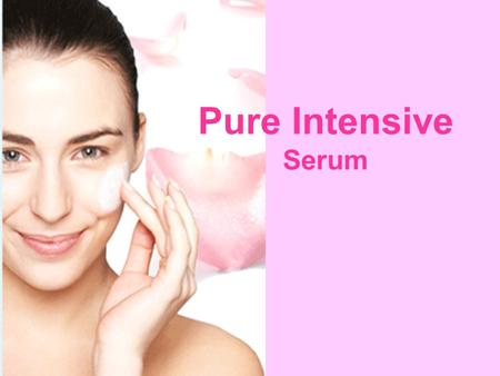 Pure Intensive Serum.