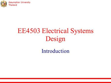 Assumption University Thailand EE4503 Electrical Systems Design Introduction.
