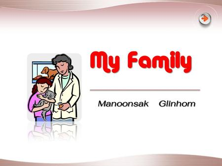 My Family Manoonsak Glinhom.