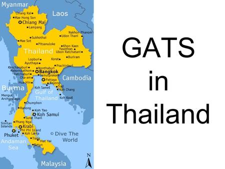 GATS in Thailand.