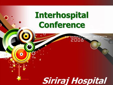 Interhospital Conference Siriraj Hospital Nov, 16 th 2010.