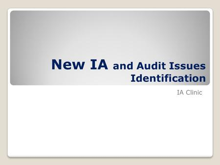 New IA and Audit Issues Identification IA Clinic.