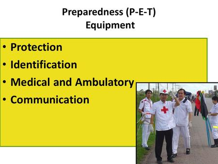 Preparedness (P-E-T) Equipment