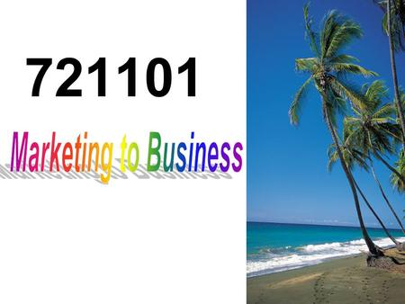 721101 Marketing to Business.