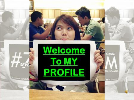 Welcome To MY PROFILE.
