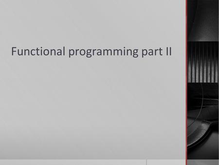 Functional programming part II