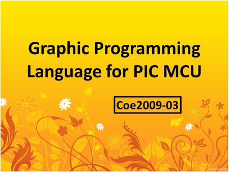 Graphic Programming Language for PIC MCU Coe2009-03.