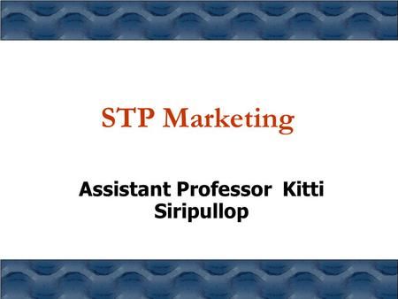 STP Marketing Assistant Professor Kitti Siripullop.