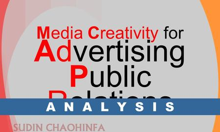 Media Creativity for Advertising Public Relations A N A L Y S I S.