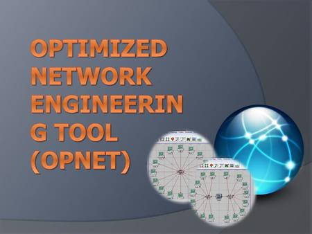 Optimized Network Engineering Tool (OPNET)
