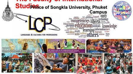 The Faculty of International Studies Prince of Songkla University, Phuket Campus.