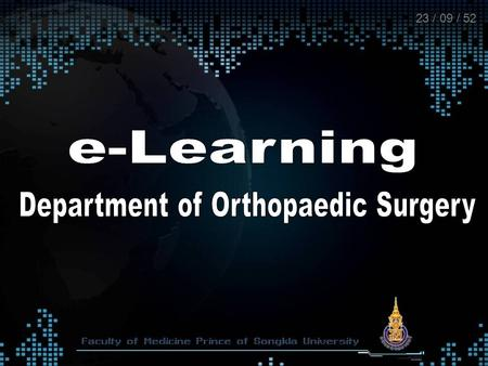 23 / 09 / 52. e-Learning in orthopaedics  SP e-Learning  e-Clinical Reasoning in Orthopaedics  Courseware e-Learning, CAI  VDO.