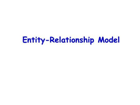 Entity-Relationship Model. Contents Entity-Relationship Model (E-R Model) Entities Relationships Degree of Relationship Weak Entity Multivalued Attribute.