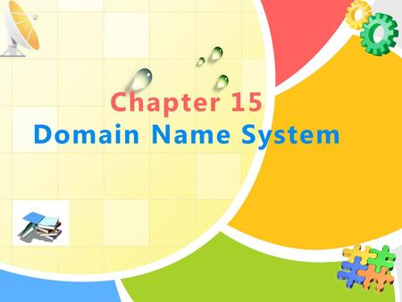L/O/G/O Chapter 15 Domain Name System. DNS Message Exchanges DNS Messages Index Resolving Names to Addresses Resolving Addresses to Names Resolving Aliases.