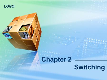 LOGO Chapter 2 Switching. LOGO www.themegallery.com เนื้อหาในบทนี้ Layer 2 Switching 1 VLANs 2 Inter-VLAN Routing 3 EtherChannel 4.