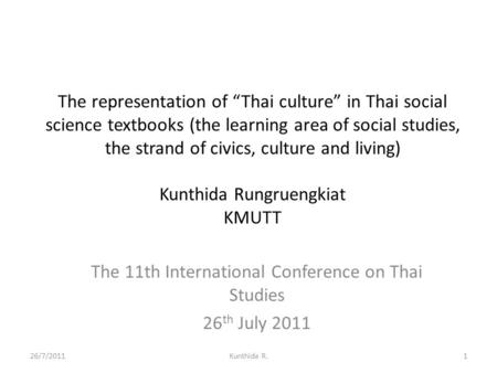 "The representation of ""Thai culture"" in Thai social science textbooks (the learning area of social studies, the strand of civics, culture and living) Kunthida."
