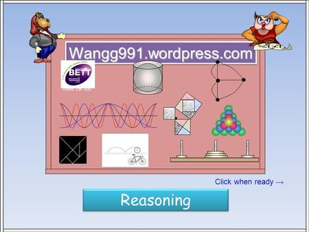 Click when ready  Wangg991.wordpress.com Stand SW 100 Reasoning.