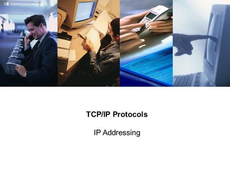 TCP/IP Protocols IP Addressing. 2 Proprietary and Confidential to Accenture Unicast / Multicast Unicast – Single sender, single receiver Multicast – Single.