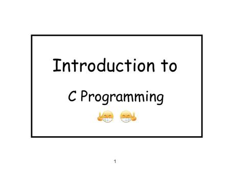 Introduction to C Programming.