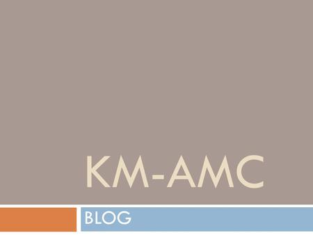 KM-AMC BLOG.
