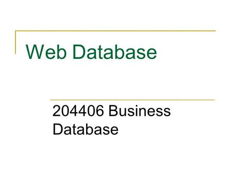 Web Database 204406 Business Database.