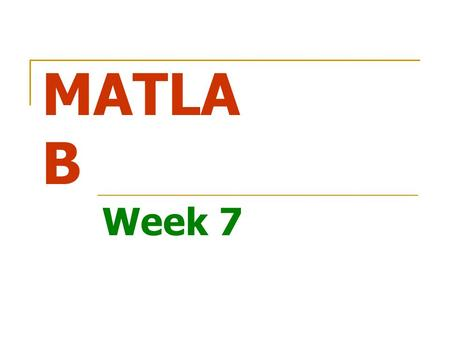 MATLAB Week 7.