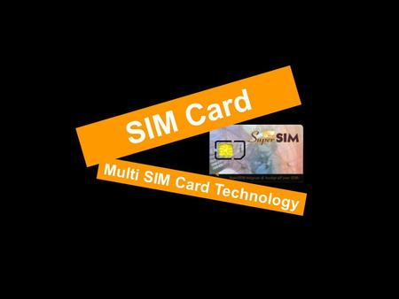 Multi SIM Card Technology