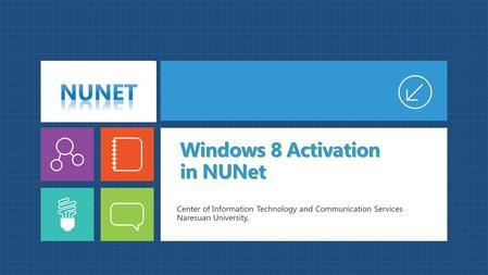 Windows 8 Activation in NUNet Center of Information Technology and Communication Services Naresuan University,