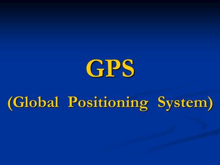 (Global Positioning System)