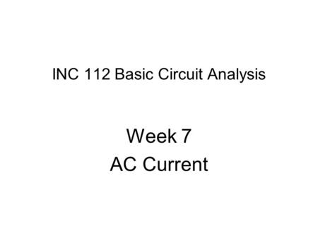 INC 112 Basic Circuit Analysis